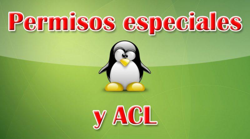 Permisos especiales y ACL