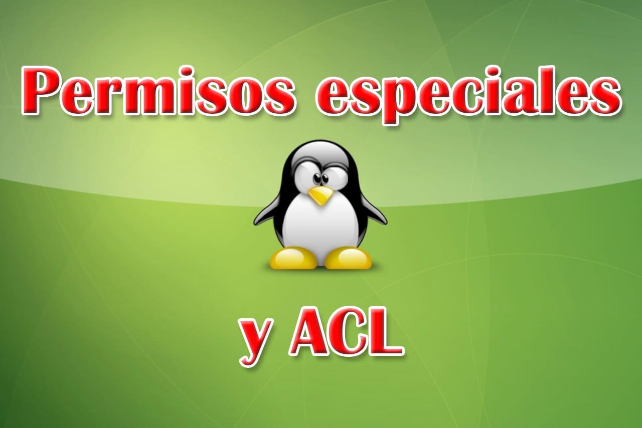 Permisos especiales y ACL en Linux